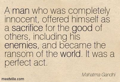 Quotation-Mahatma-Gandhi-good-sacrifice-world-inspiration-enemies-man-Meetville-Quotes-162694